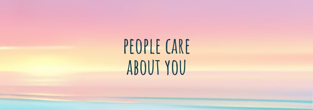 people care about you